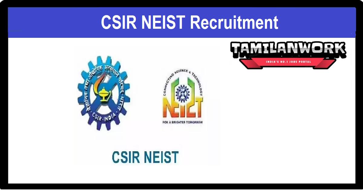 CSIR NEIST Recruitment